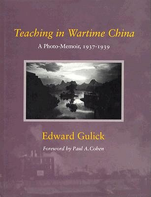 Teaching in Wartime China by Edward V. Gulick