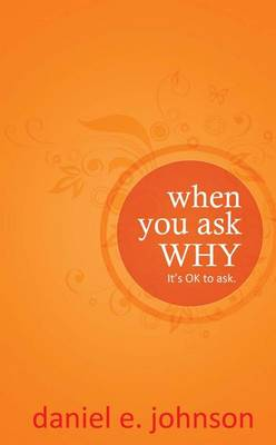 When You Ask Why by Daniel Johnson