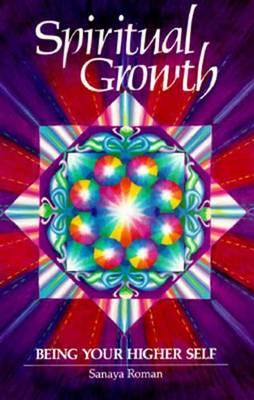 Spiritual Growth by Sanaya Roman