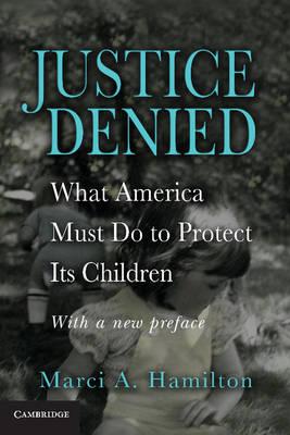 Justice Denied by Marci A. Hamilton
