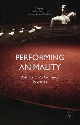 Performing Animality by Lourdes Orozco