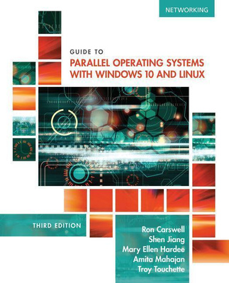 Guide to Parallel Operating Systems with Windows (R) 10 and Linux by Shen Jiang