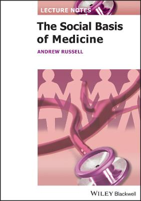Lecture Notes: The Social Basis of Medicine by Andrew Russell