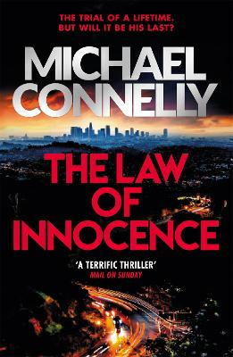 The Law of Innocence: The Brand New Lincoln Lawyer Thriller by Michael Connelly