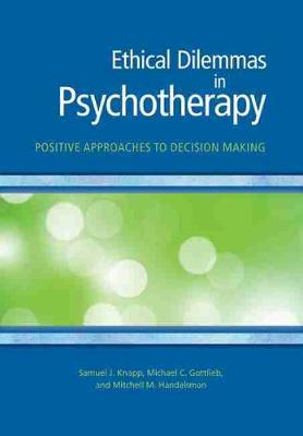 Ethical Dilemmas in Psychotherapy by Samuel J. Knapp