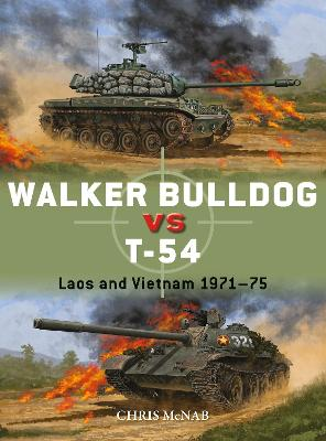 Walker Bulldog vs T-54: Laos and Vietnam 1971-75 by Chris McNab