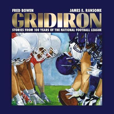 Gridiron: Stories from 100 Years of the National Football League by Fred Bowen