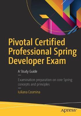 Pivotal Certified Professional Spring Developer Exam by Iuliana Cosmina