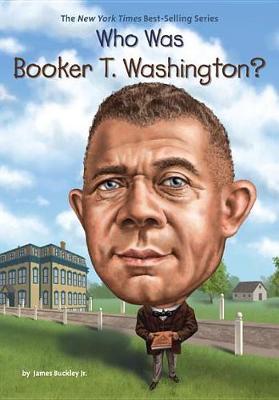 Who Was Booker T. Washington? book