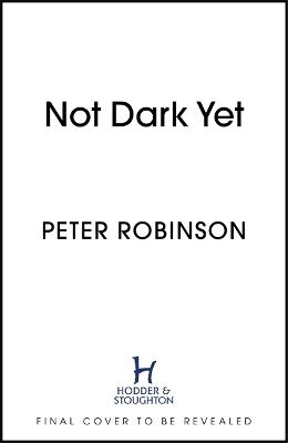 Not Dark Yet: DCI Banks 27 by Peter Robinson