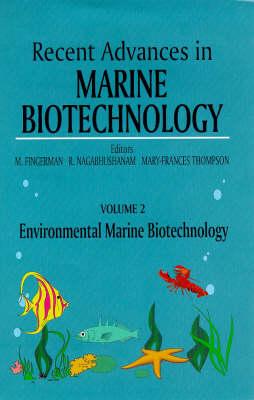 Recent Advances in Marine Biotechnology: v. 2: Environmental Marine Biotechnology by Milton Fingerman