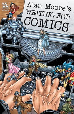 Writing for Comics by Alan Moore