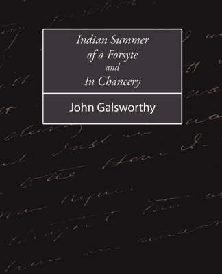 Indian Summer of a Forsyte and in Chancery by John Galsworthy