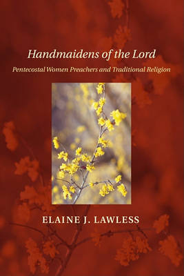 Handmaidens of the Lord by Elaine J Lawless