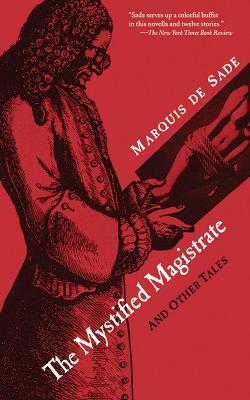 Mystified Magistrate by Marquis de Sade