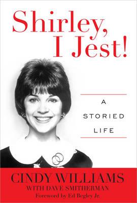 Shirley, I Jest! by Cindy Williams