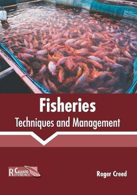 Fisheries: Techniques and Management by Roger Creed