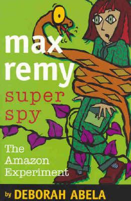 Max Remy Superspy 5 by Deborah Abela