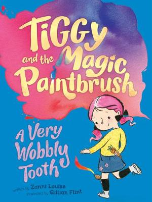 A Very Wobbly Tooth by Zanni Louise