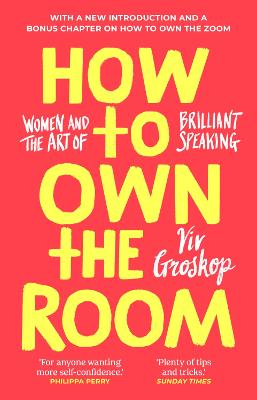 How to Own the Room: Women and the Art of Brilliant Speaking by Viv Groskop