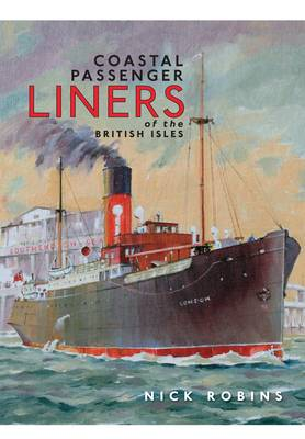 Coastal Passenger Liners of the British Isles by Nick Robins