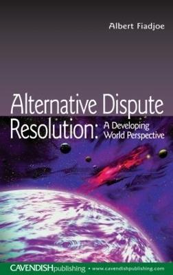 Alternative Dispute Resolution by Albert Fiadjoe