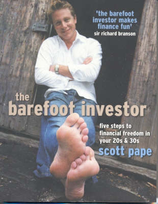 The Barefoot Investor: Step by Step Guide to Finance by Scott Pape