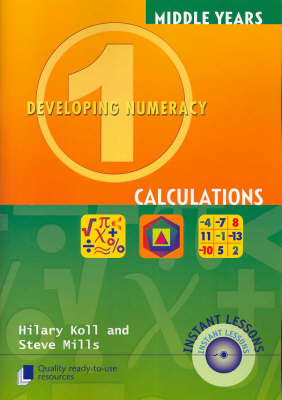 Developing Numeracy 1: Calculations by Hilary Koll