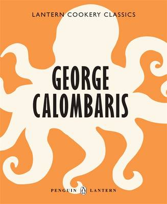 Cookery Classics: George Calombaris by George Calombaris