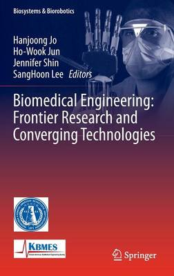 Biomedical Engineering: Frontier Research and Converging Technologies book