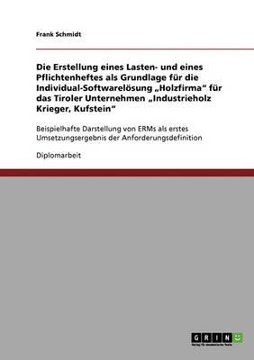 """Die Erstellung Eines Lasten- Und Eines Pflichtenheftes ALS Grundlage Fur Die Individual-Softwarelosung """"Holzfirma by Dr Frank Schmidt"""