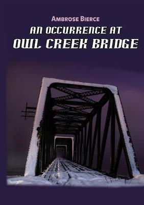 Occurrence at Owl Creek Bridge by Ambrose Bierce