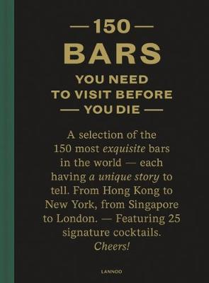 150 Bars You Need to Visit Before You Die by Jurgen Lijcops