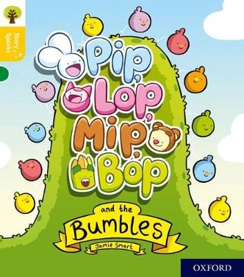 Oxford Reading Tree Story Sparks: Oxford Level 5: Pip, Lop, Mip, Bop and the Bumbles by Jamie Smart
