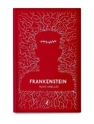 Frankenstein: Puffin Clothbound Classics by Mary Shelley