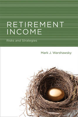Retirement Income by Mark J. Warshawsky