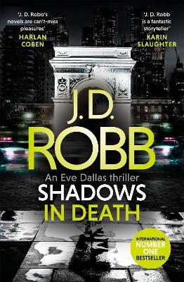 Shadows in Death: An Eve Dallas thriller (Book 51) by J. D. Robb