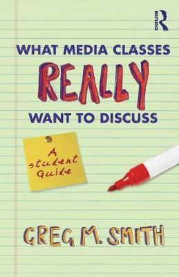 What Media Classes Really Want to Discuss by Greg Smith