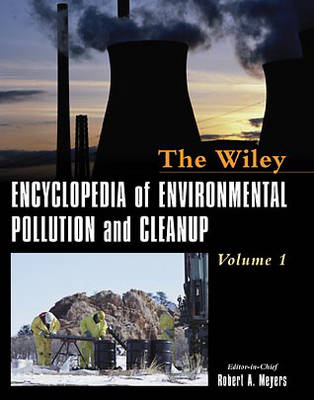 Encyclopedia of Environmental Pollution and Cleanup by Robert A. Meyers