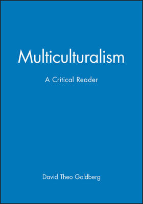 Multiculturalism by David Theo Goldberg