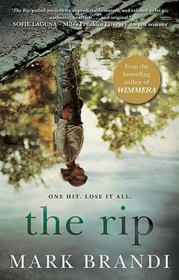 The Rip: From the award-winning author of Wimmera by Mark Brandi