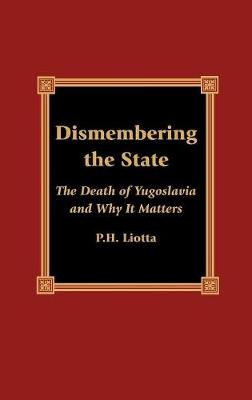 Dismembering the State by P. H. Liotta