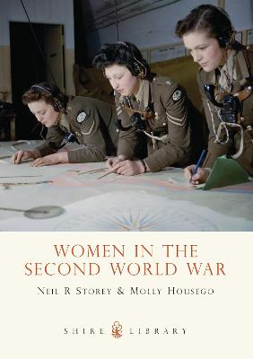 Women in the Second World War by Neil R. Storey