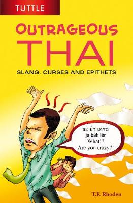 Outrageous Thai by T. F. Rhoden