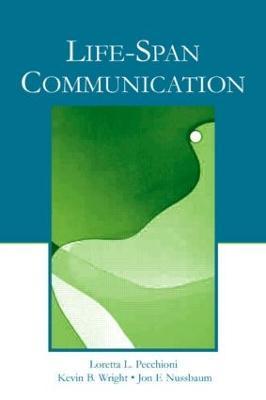 Life Span Communication by Loretta L. Pecchioni