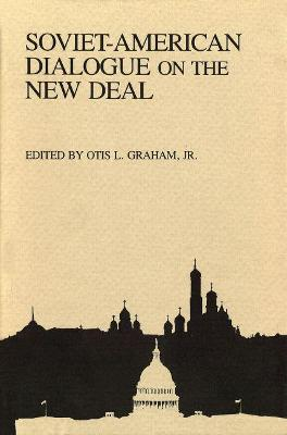 Soviet-American Dialogue on the New Deal by Otis L. Graham, Jr.