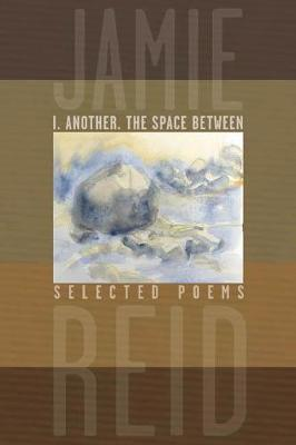 I. Another. The Space Between by Jamie Reid