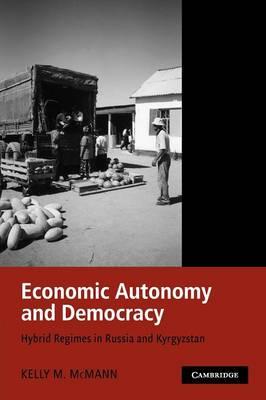 Economic Autonomy and Democracy by Kelly M. McMann