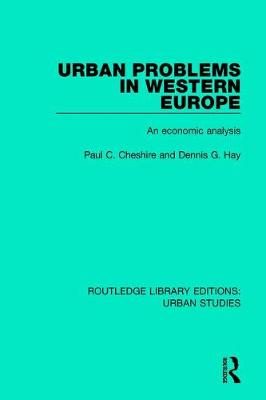 Urban Problems in Western Europe: An Economic Analysis by Paul C. Cheshire