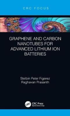 Graphene and Carbon Nanotubes for Advanced Lithium Ion Batteries book